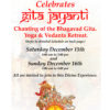 Gita Jayanti / Yoga & Vedanta Retreat (12/15 – 12/16)